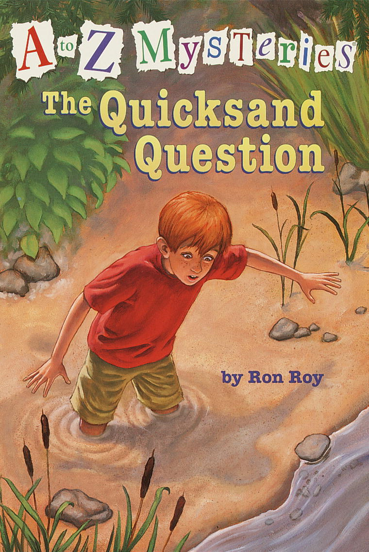 A to Z Mysteries: The Quicksand Question By: Ron Roy,John Steven Gurney