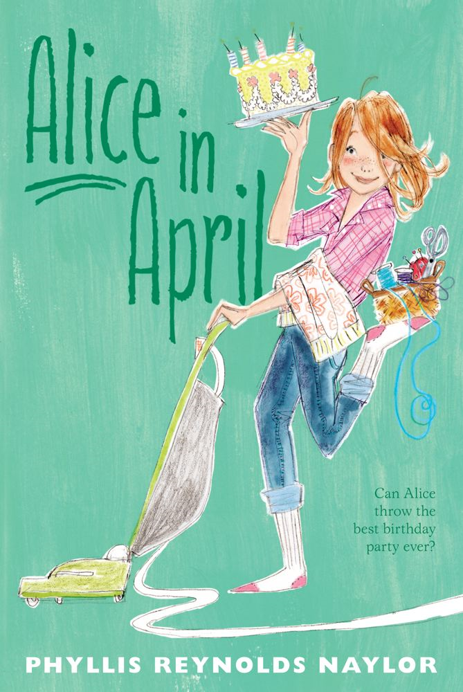 Alice in April By: Phyllis Reynolds Naylor