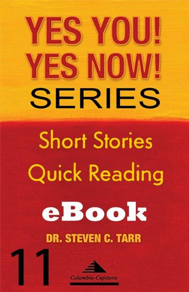 Yes You! Yes Now! Series #11 Leading Yourself: Being Accountable for Doing Your Job By: Steve Tarr