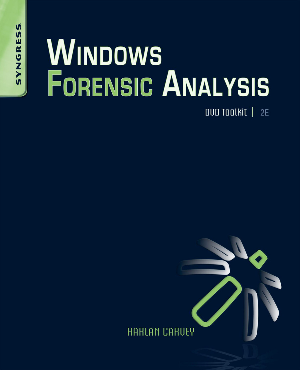 Windows Forensic Analysis DVD Toolkit By: Harlan Carvey