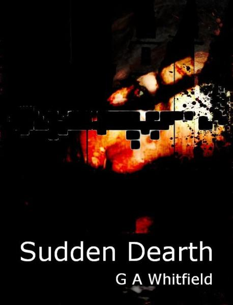 Sudden Dearth By: Gerard A Whitfield