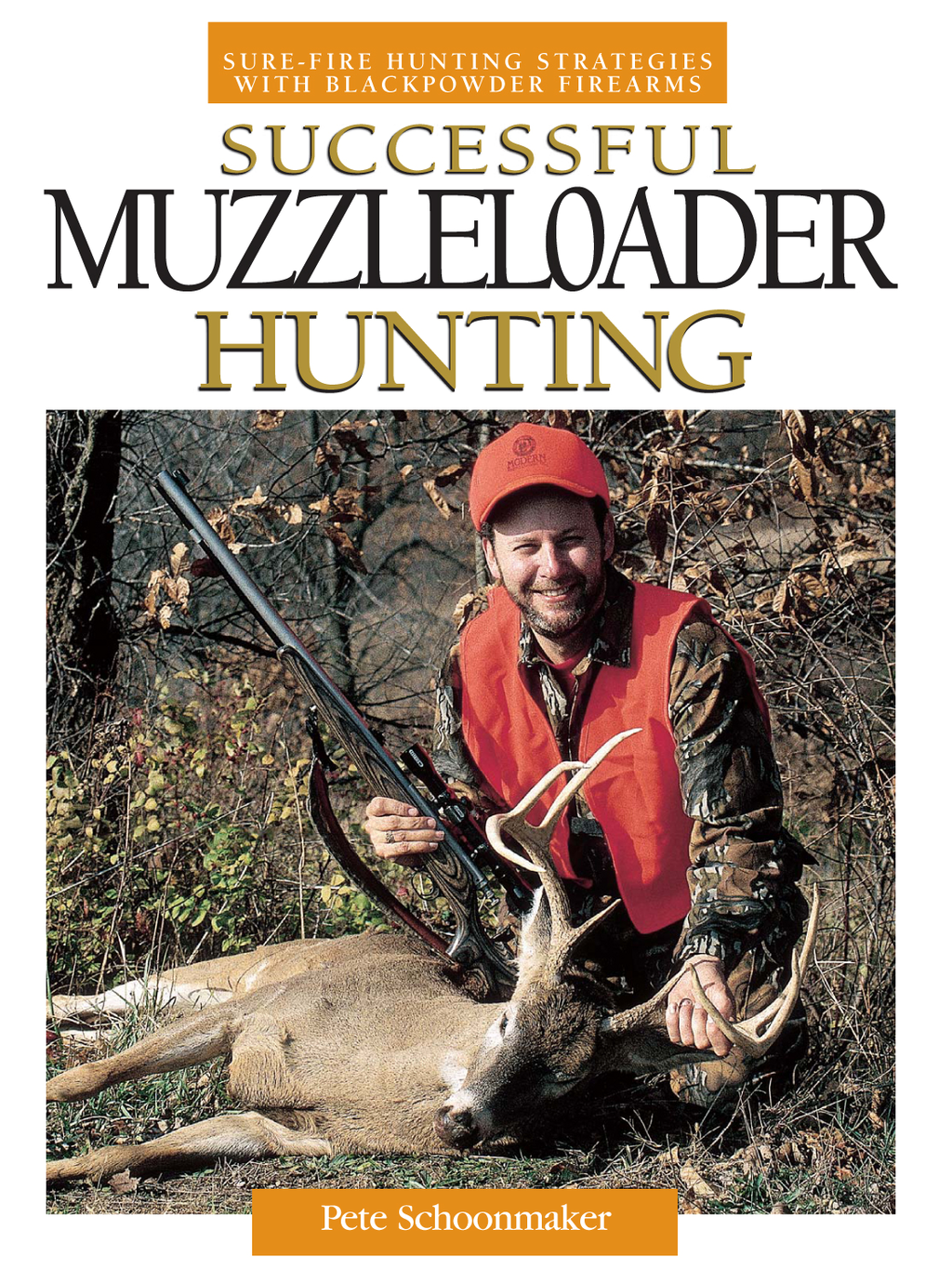 Successful Muzzleloader Hunting Sure-fire Hunting Strategies With Blackpowder Firearms