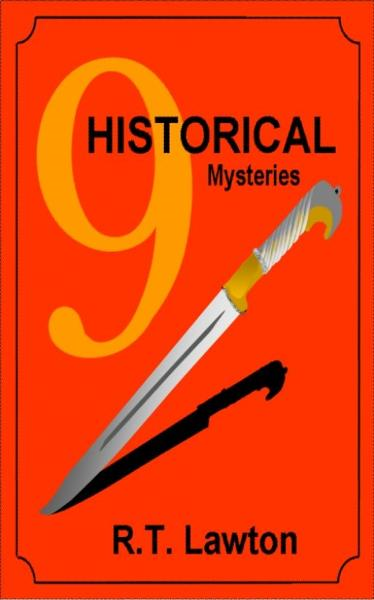 9 Historical Mysteries By: R.T. Lawton