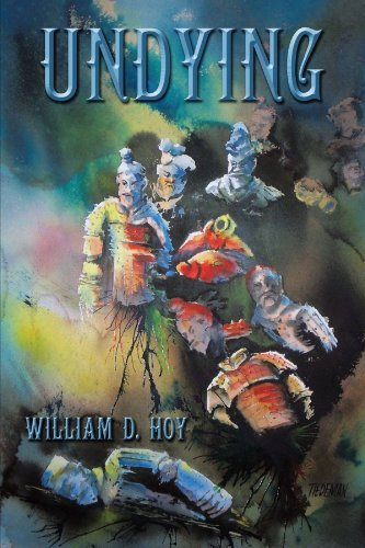 Undying By: : William D. Hoy