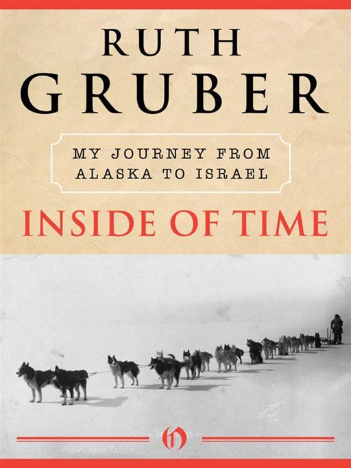 Inside of Time: My Journey from Alaska to Israel