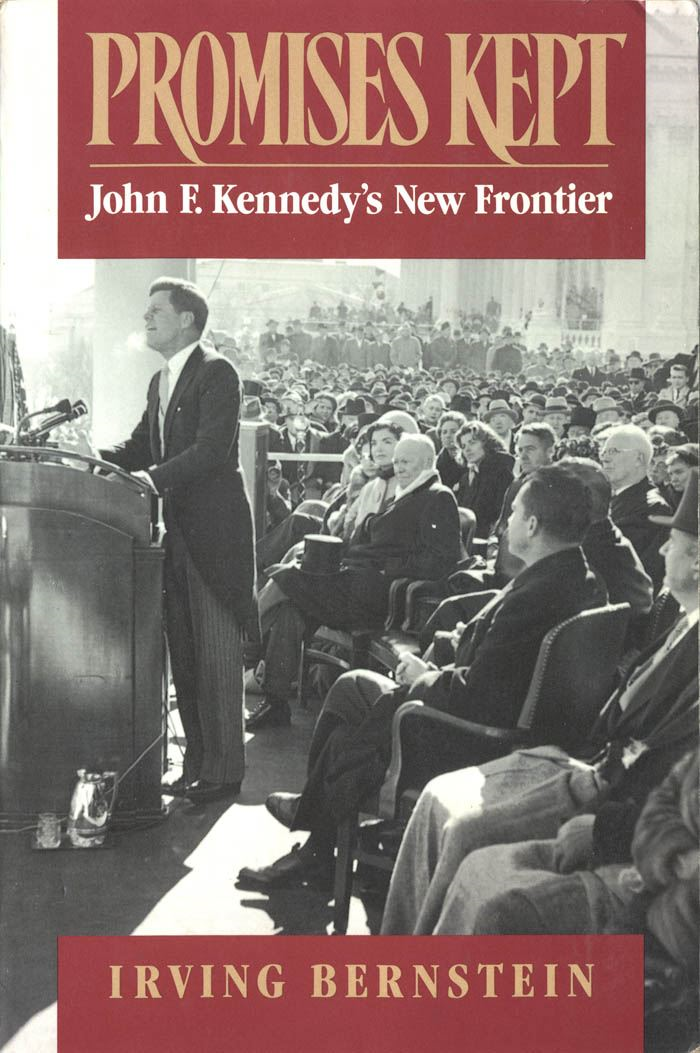 Promises Kept:John F. Kennedy's New Frontier