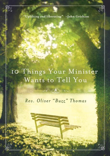 10 Things Your Minister Wants to Tell You By: Oliver Thomas