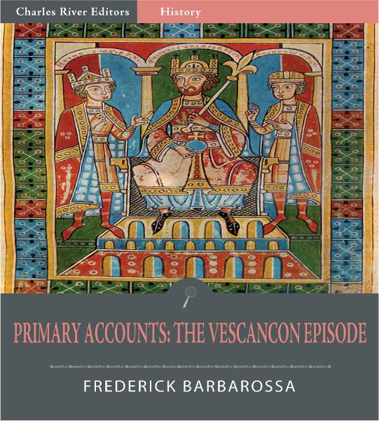 Primary Accounts: The Vescancon Episode By: Frederick Barbarossa