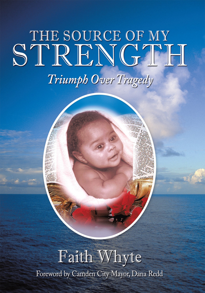 The Source of My Strength By: Faith Whyte