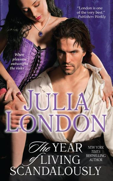 The Year of Living Scandalously By: Julia London
