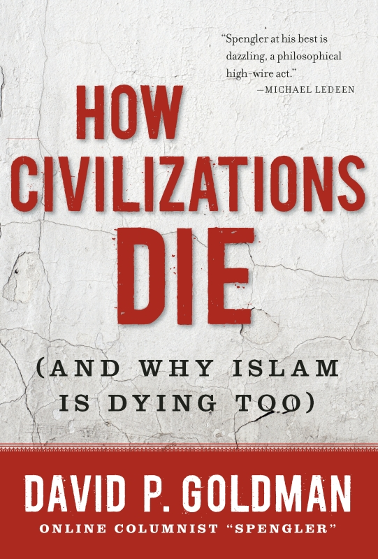 How Civilizations Die By: David Goldman