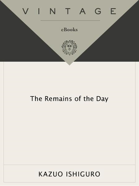 The Remains of the Day By: Kazuo Ishiguro