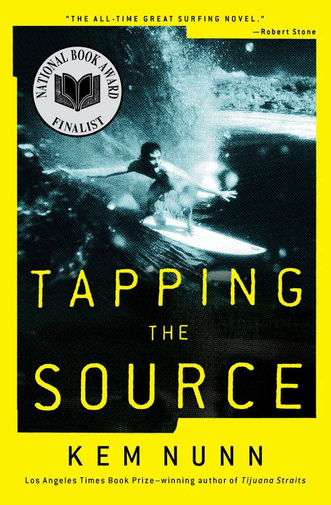 Tapping the Source By: Kem Nunn