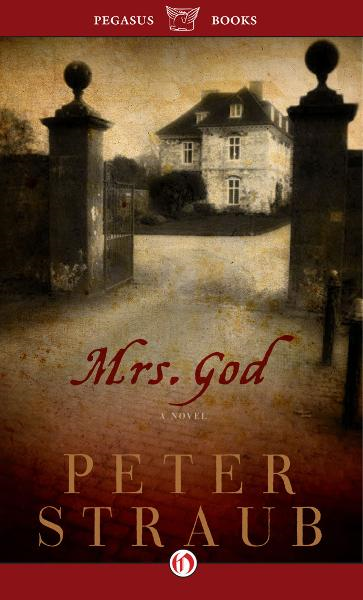 Mrs. God: A Novel By: Peter Straub
