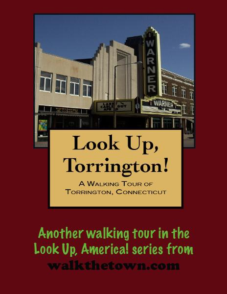 A Walking Tour of Torrington, Connecticut By: Doug Gelbert