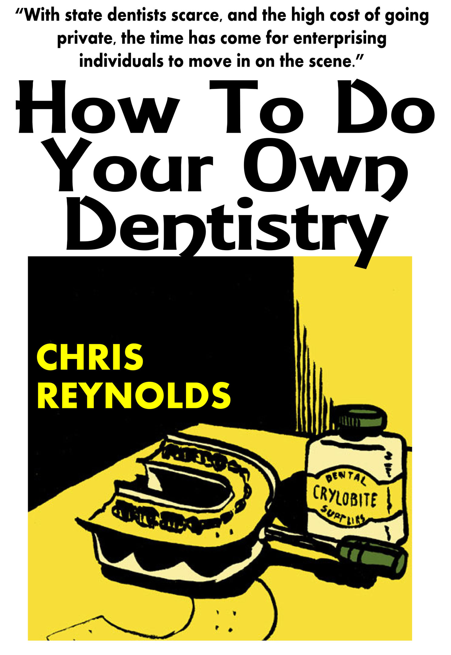 How To Do Your Own Dentistry
