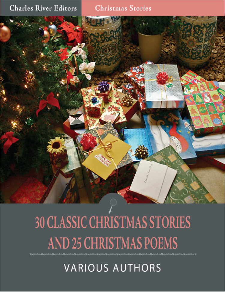 30 Classic Christmas Stories and 25 Christmas Poems (Illustrated Edition)