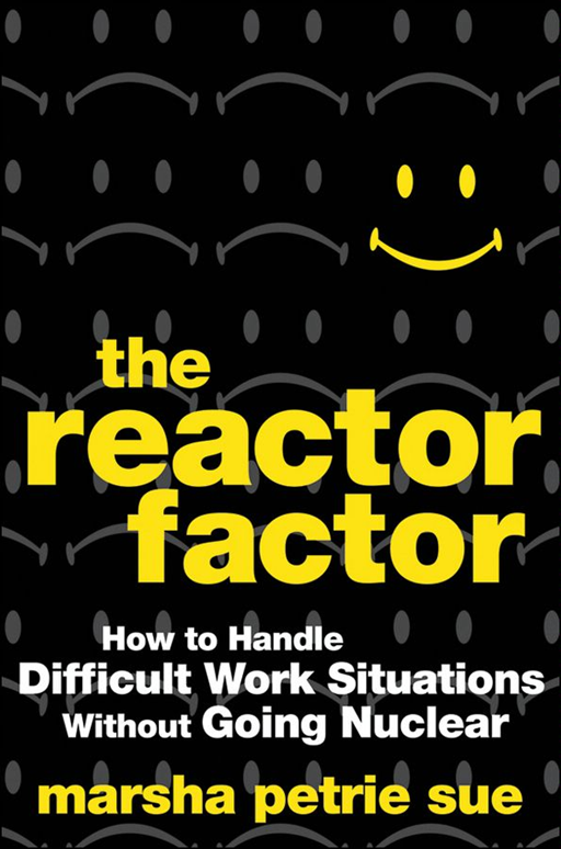 The Reactor Factor By: Marsha Petrie Sue
