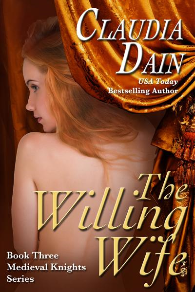 The Willing Wife (Medieval Knights Series, Book 3) By: Claudia Dain