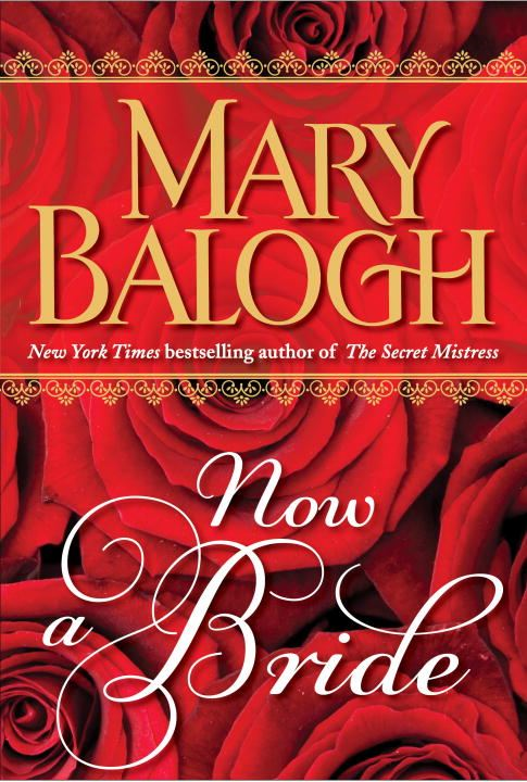 Now a Bride (Short Story) By: Mary Balogh