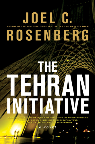 The Tehran Initiative By: Joel C. Rosenberg