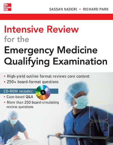Intensive Review for the Emergency Medicine Qualifying Examination By:  Richard Park,Sassan Naderi