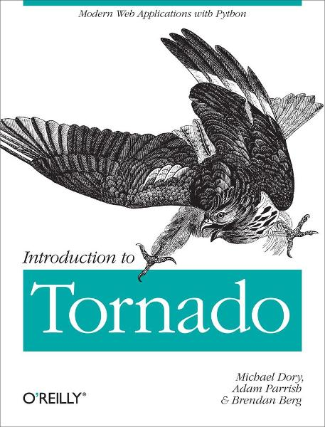Introduction to Tornado By: Adam Parrish,Brendan Berg,Michael Dory