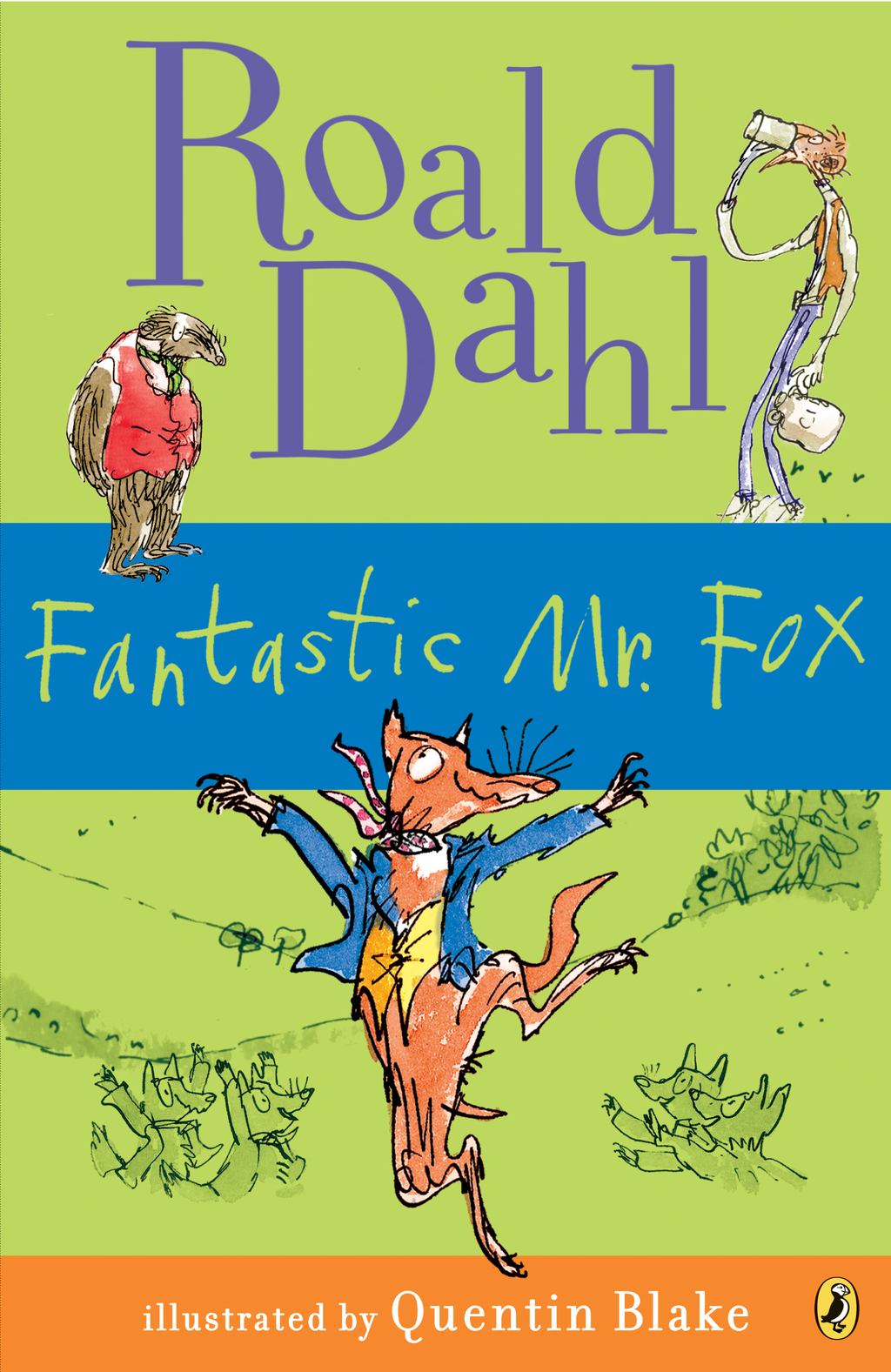 Fantastic Mr. Fox By: Roald Dahl,Quentin Blake