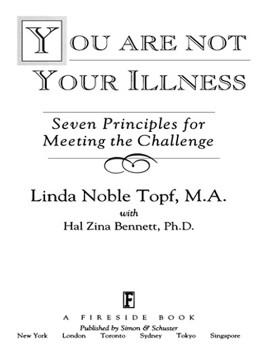 You Are Not Your Illness By: Linda Topf