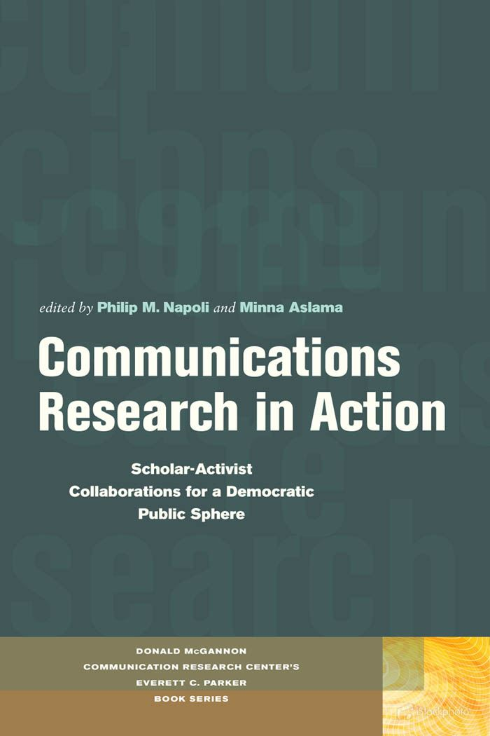 Communications Research in Action : Scholar-Activist Collaborations for a Democratic Public Sphere