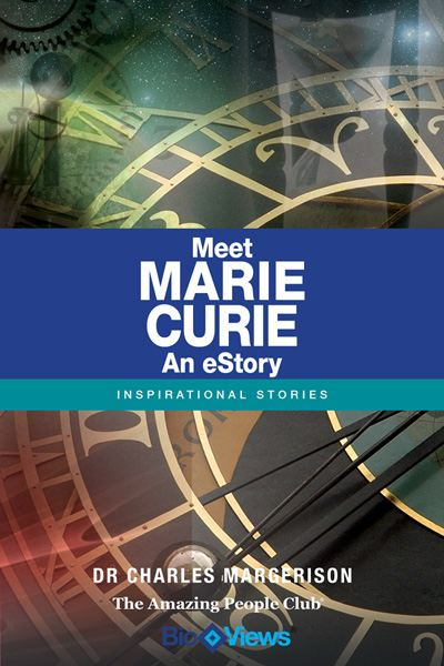 Meet Marie Curie - An eStory By: Charles Margerison