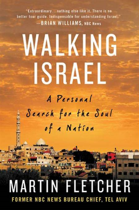 Walking Israel By: Martin Fletcher