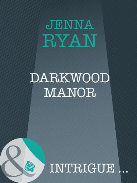 download <b>darkwood</b> manor (mills & boon ıntrigue) (shivers - book