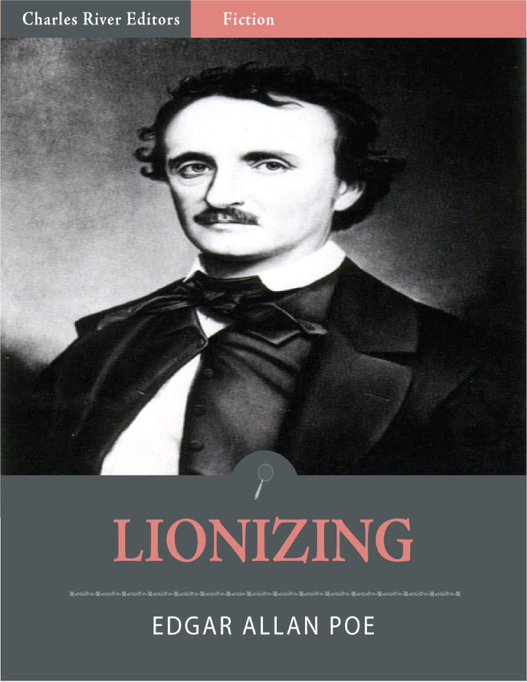 Lionizing (Illustrated Edition) By: Edgar Allan Poe