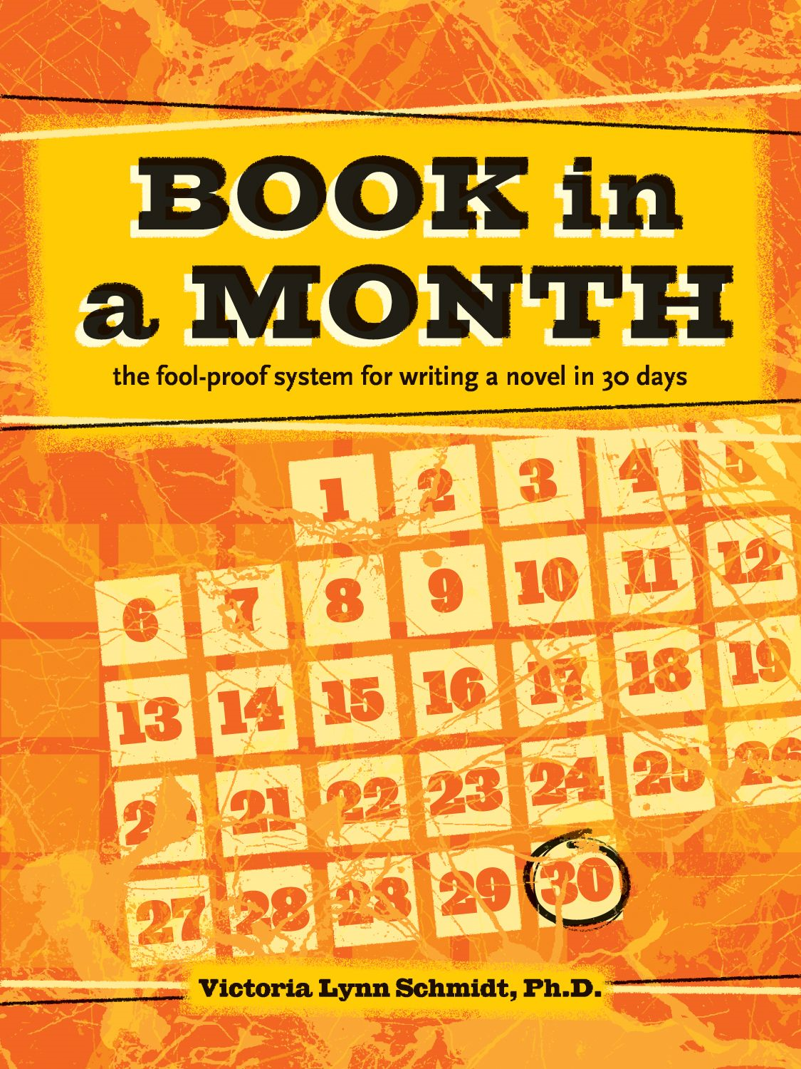 Book in a Month: The Fool-Proof System for Writing a Novel in 30 Days