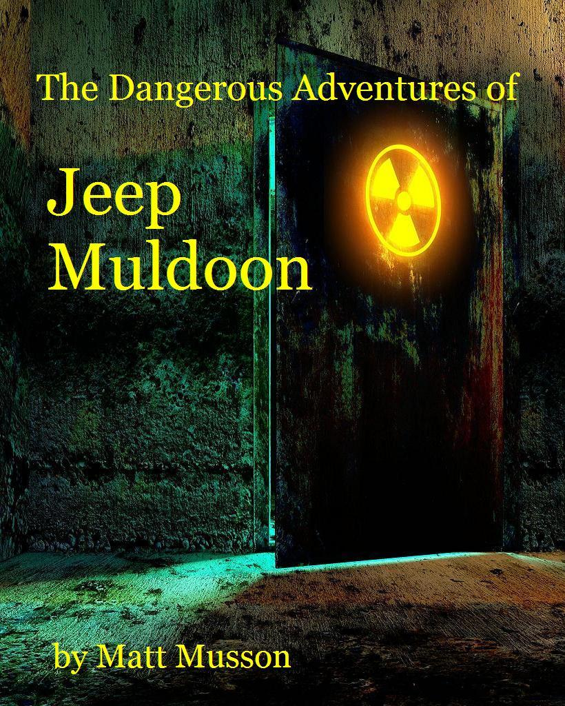 The Dangerous Adventures of Jeep Muldoon!