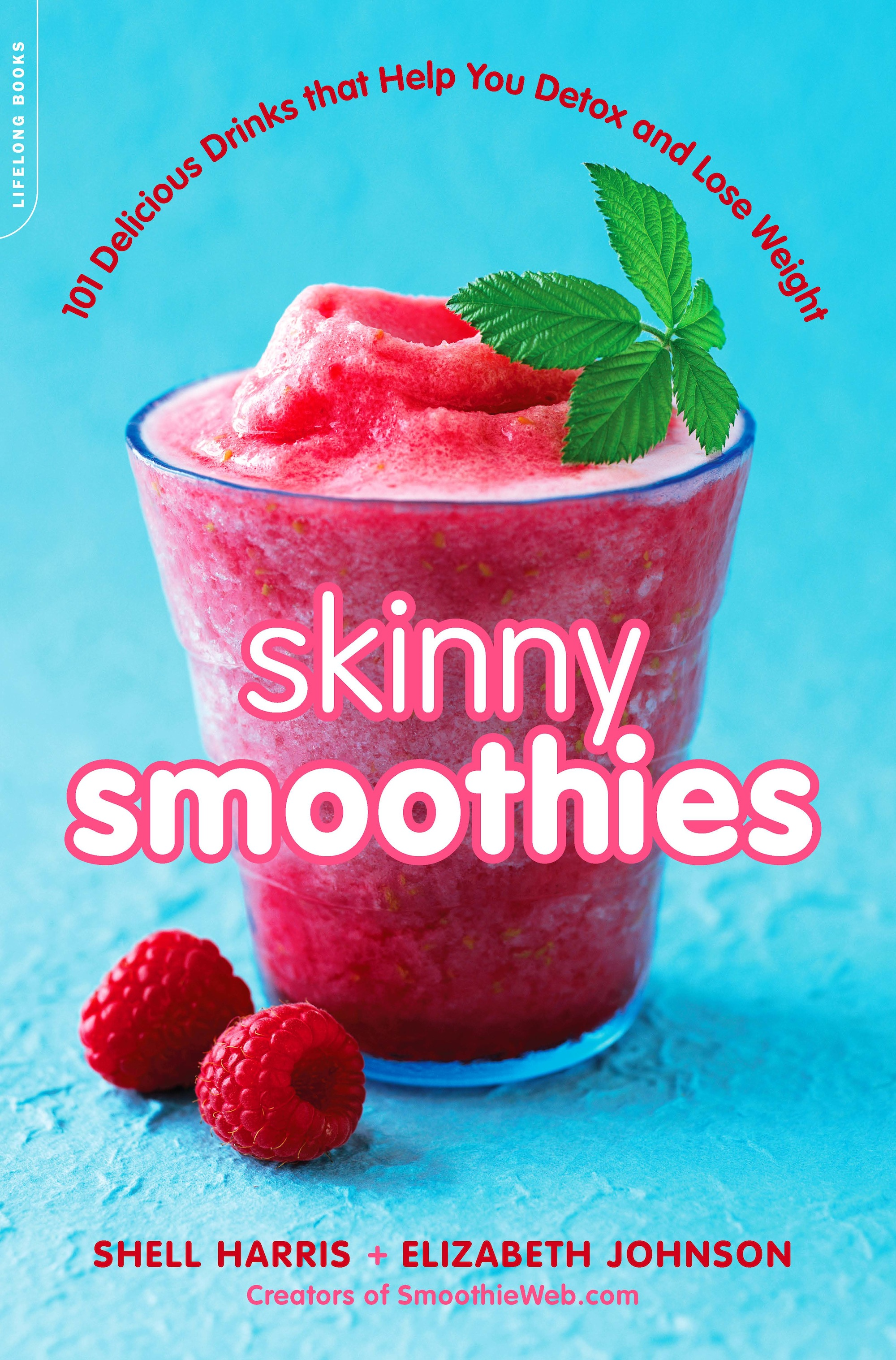 Skinny Smoothies By: Elizabeth Johnson,Shell Harris