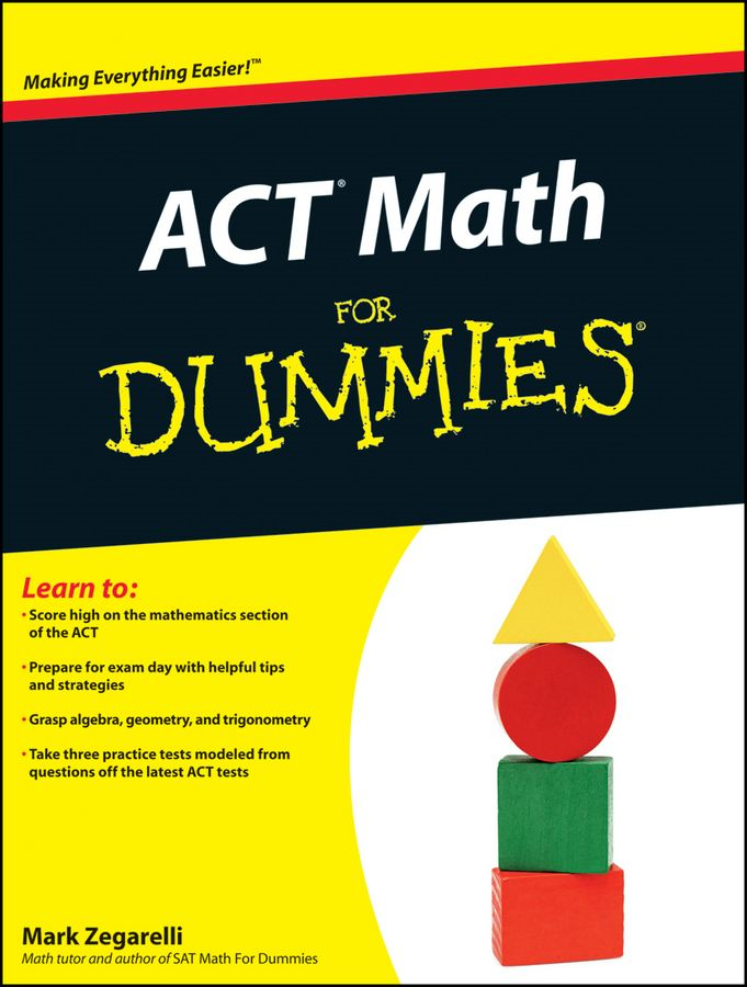 ACT Math For Dummies By: Mark Zegarelli
