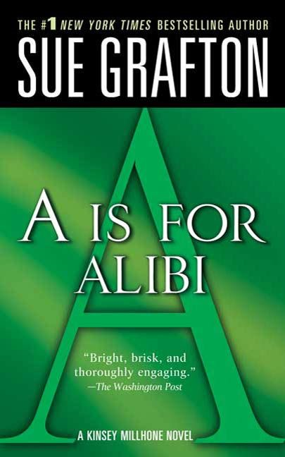 """A"" is for Alibi By: Sue Grafton"