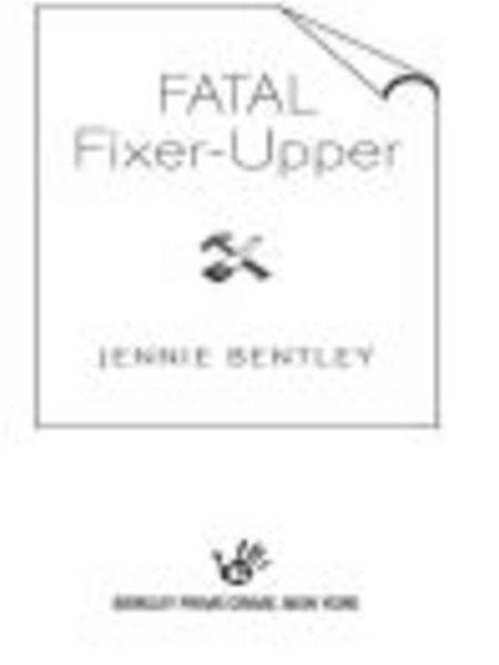Fatal Fixer-Upper By: Jennie Bentley