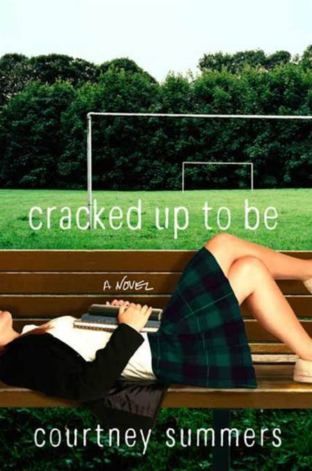 Cracked Up to Be By: Courtney Summers