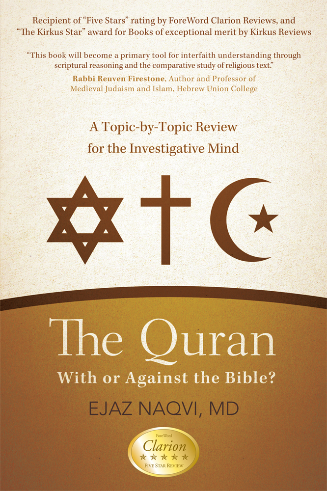 The Quran: With or Against the Bible? By: Ejaz Naqvi, MD