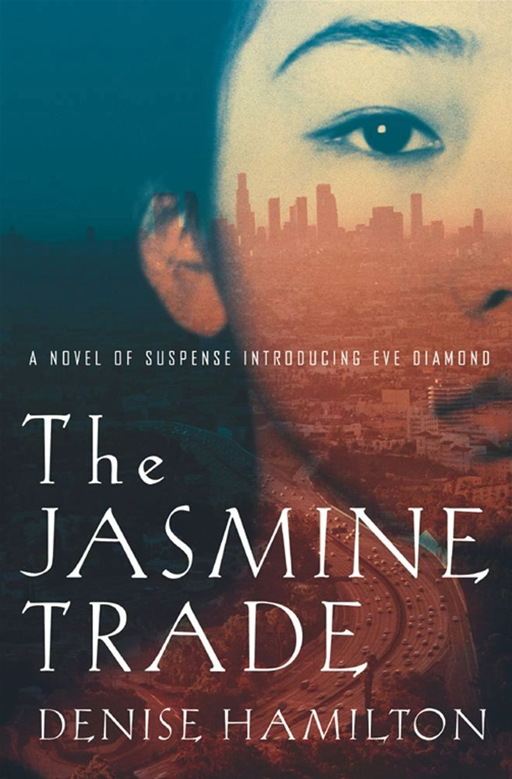 The Jasmine Trade By: Denise Hamilton