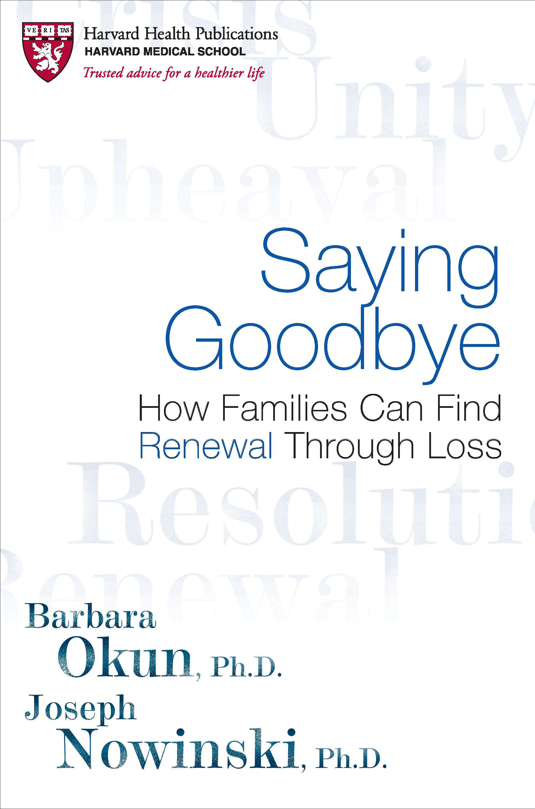 Saying Goodbye By: Barbara Okun,Joseph Nowinski