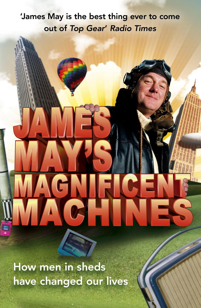 James May's Magnificent Machines By: James May,Phil Dolling