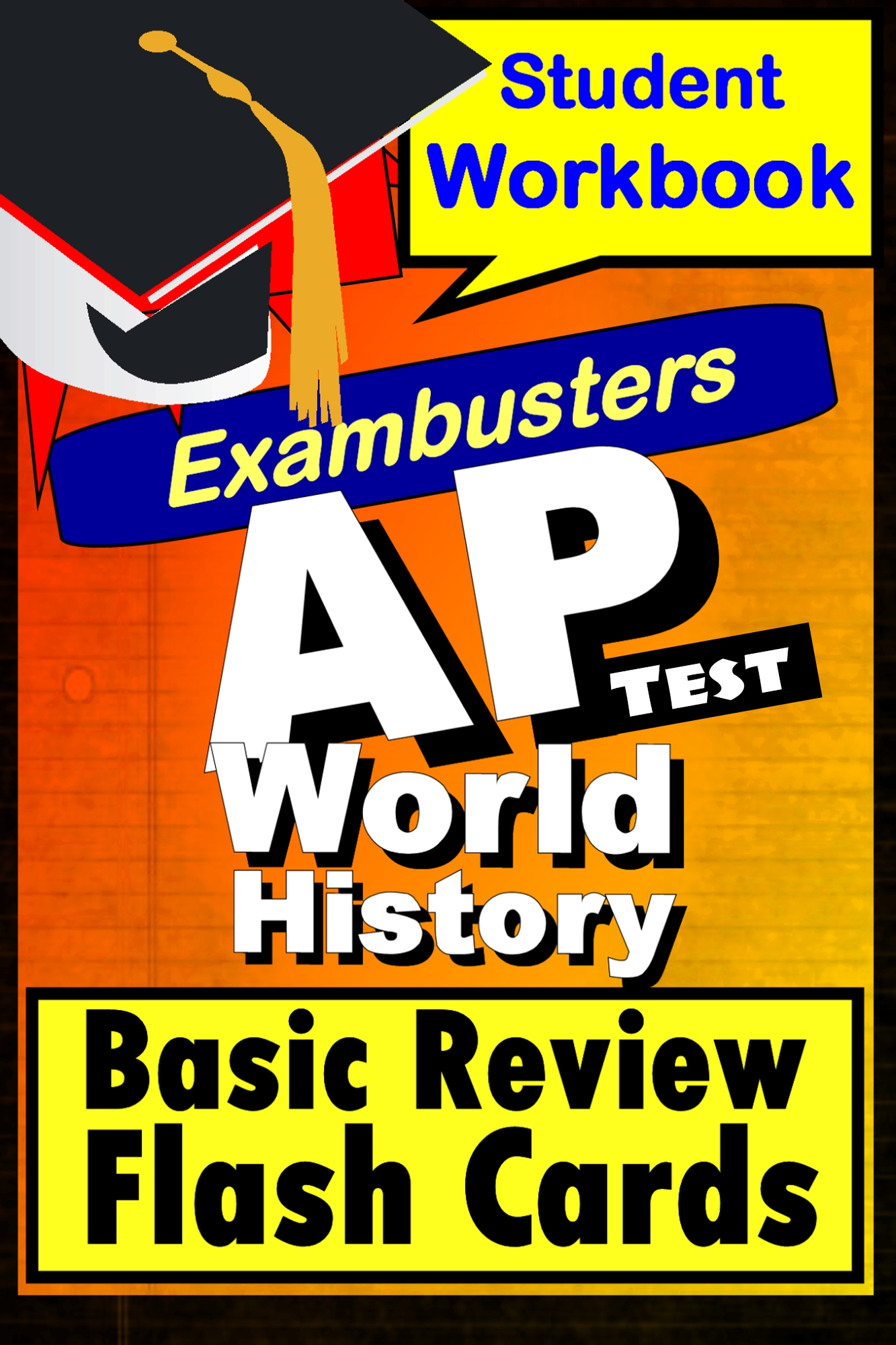 AP World History Test--Exambusters Flashcards By: Ace Academics