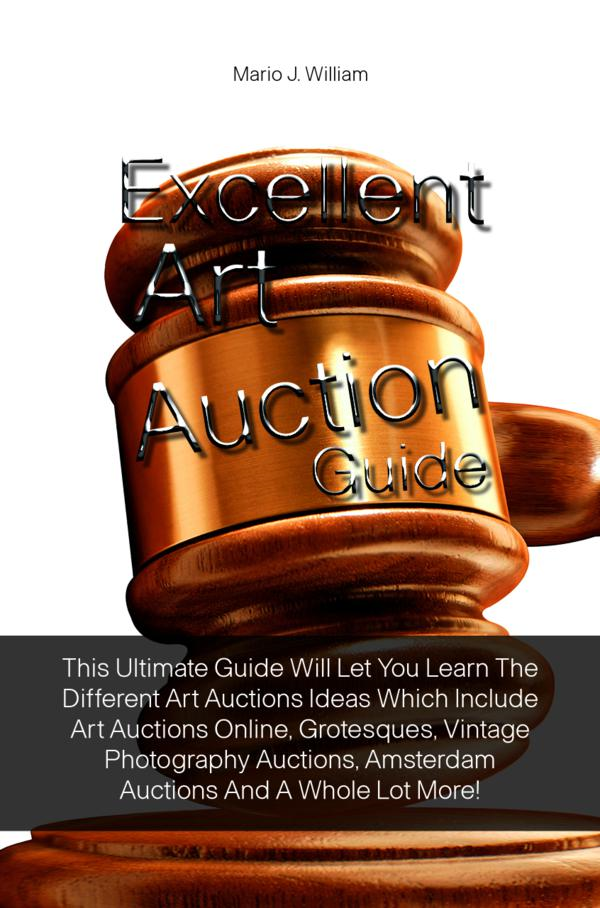 Excellent Art Auction Guide By: Mario J. William