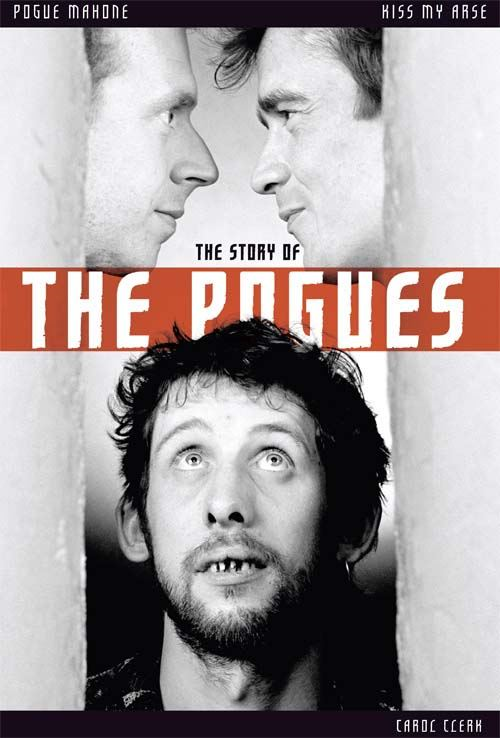 Kiss My Arse: The Story of the Pogues By: Carol Clerk