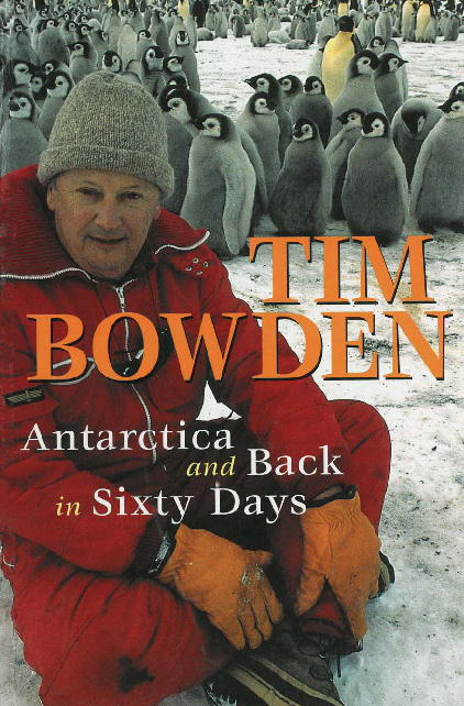 Antarctica and Back in Sixty Days By: Tim Bowden