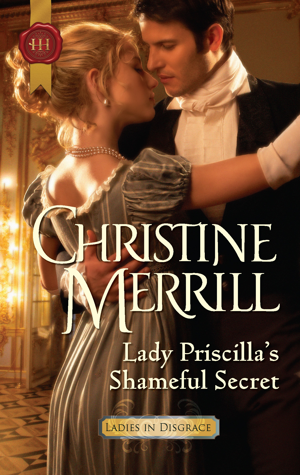 Lady Priscilla's Shameful Secret By: Christine Merrill